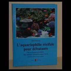 L'AQUARIOPHILIE RECIFALE POUR LES DEBUTANTS